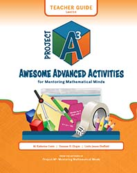 Project A3: Awesome Advanced Activities for Mentoring Mathematical Minds Level 5-6 Teacher Guide + 3 Year License