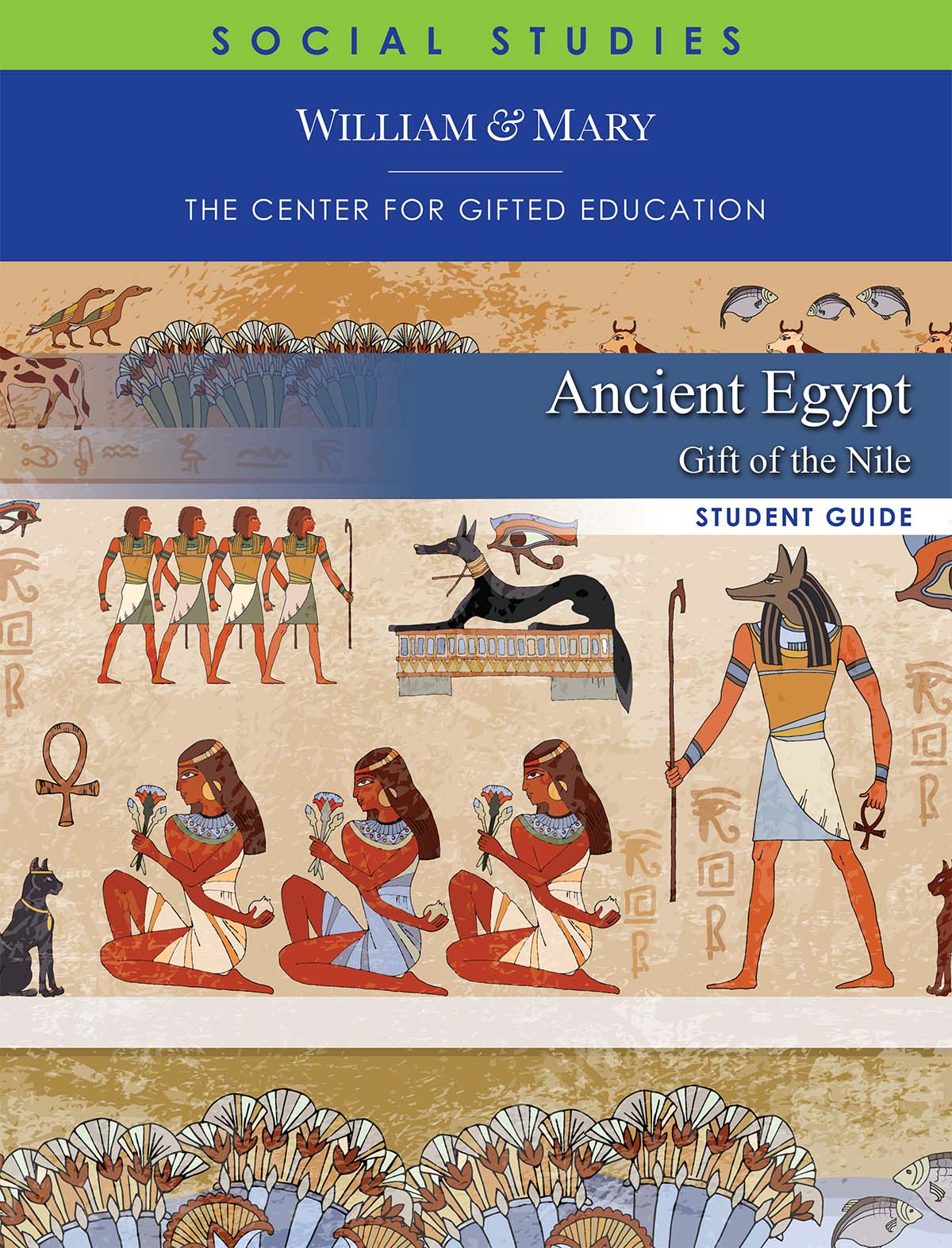 William & Mary Center for Gifted Education Social Studies, Ancient Egypt: Gift of the Nile