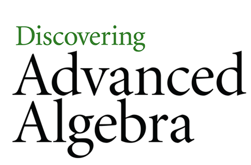 Discovering Advanced Algebra, Algebra 2, high school math, Kendall Hunt Publishing K-12 Math Curriculum, Kendall Hunt Publishing K-12