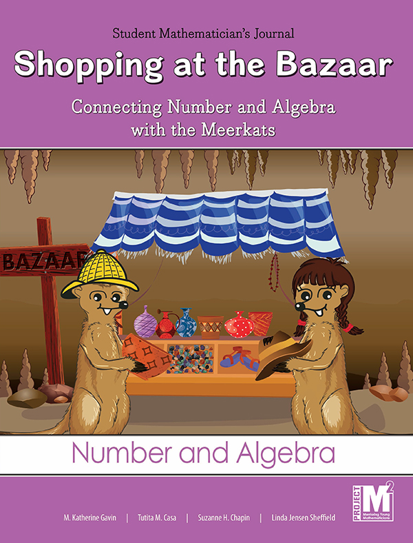 Project M2 Level 2 Unit 3: Shopping at the Bazaar: Connecting Number and Algebra with the Meerkats Student Mathematician Journal