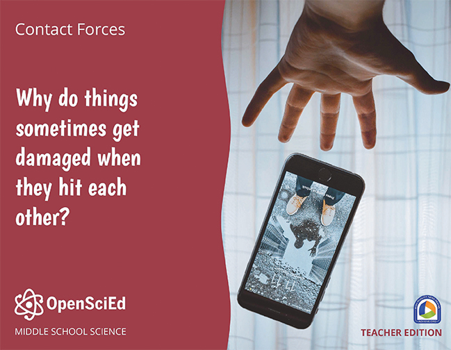 OpenSciEd Unit 8.1: Why do things sometimes get damaged when they hit each other? Teacher Edition