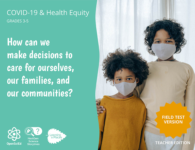 COVID-19 Health & Equity Grades 3-5: How can we make decisions for ourselves, our family, and our communities? Teacher Edition