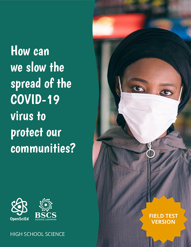 COVID-19 Health & Equity High School Science: How can we slow down the spread of the COVID-19 virus to protect our communities? Student Edition