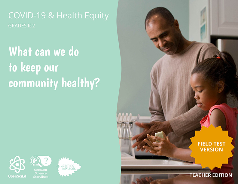COVID-19 Health & Equity Grades K-2: What can we do to keep our community healthy? Teacher Edition