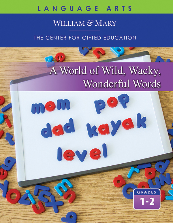 William and Mary Language Arts, A World of Wild, Wacky, Wonderful Words Student Guide
