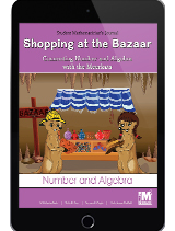 Project M2 Level 2 Unit 3: Shopping at the Bazaar: Connecting Number and Algebra with the Meerkats Student Mathematician Journal 1 Year License