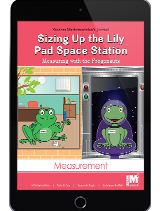 Project M2 Level K Unit 1: Sizing Up the Lily Pad Space Station: Measuring with the Frogonauts Student Mathematician Journal 1 Year License