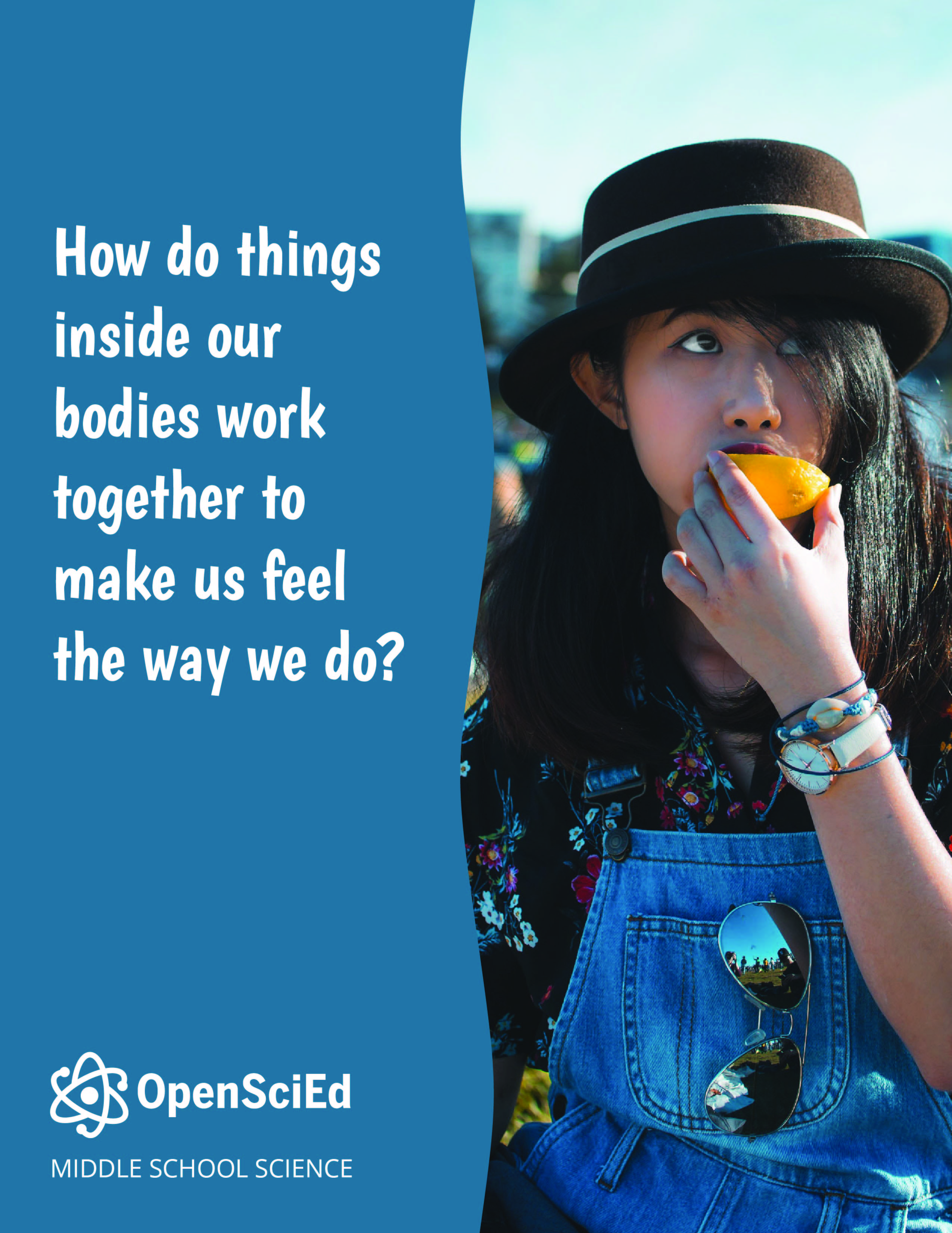 OpenSciEd Unit 7.3: How do things inside our bodies work together to make us feel the way we do? Student Edition