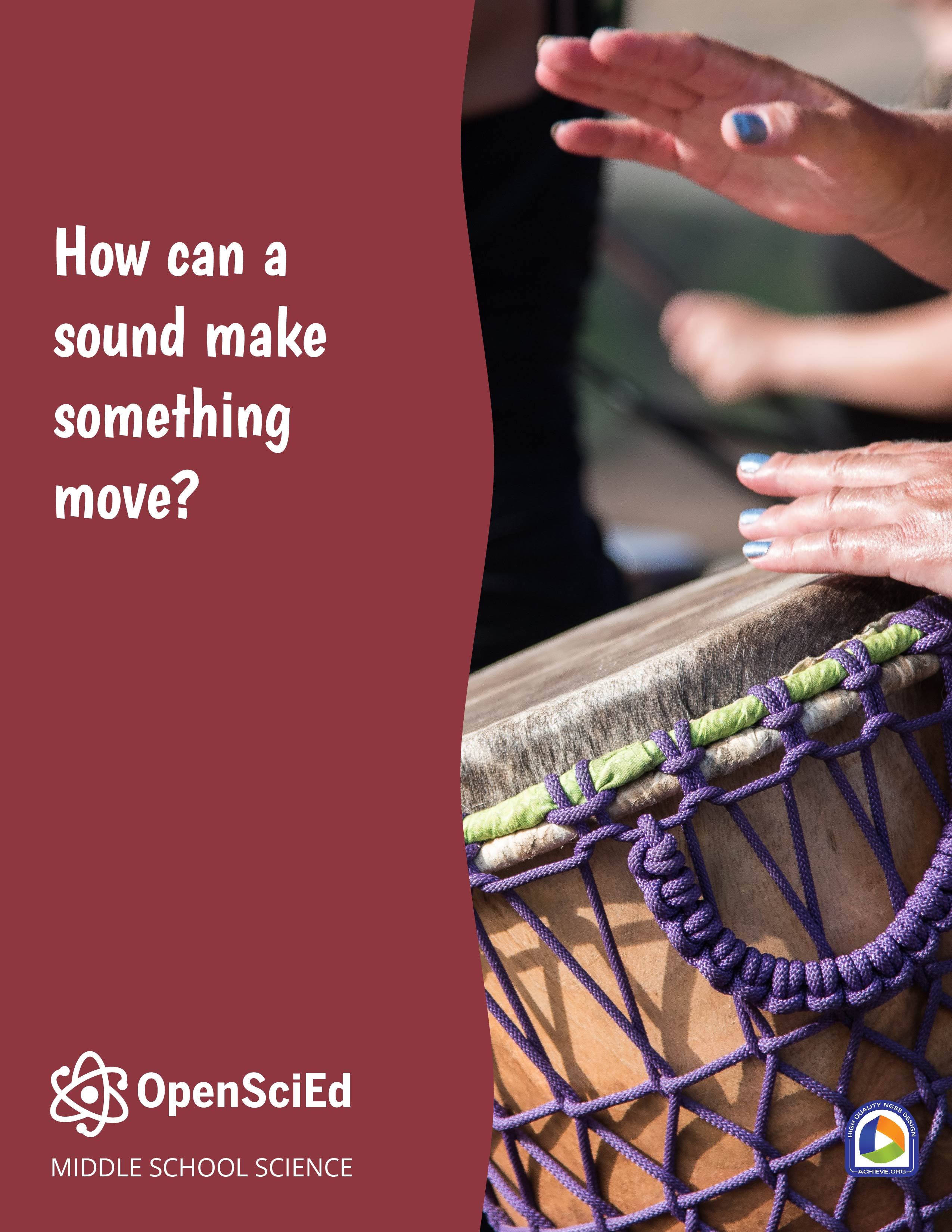 OpenSciEd Unit 8.2: How can a sound make something move? Student Edition