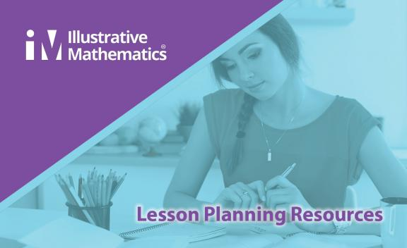 Illustrative Mathematics Teacher Resources for Lesson Planning