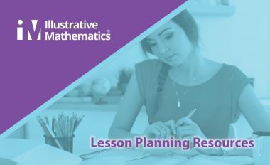 Illustrative Mathematics Teacher Resources for Lesson Planning