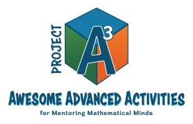 Project A3: Awesome Advanced Activities for Mentoring Mathematical Minds